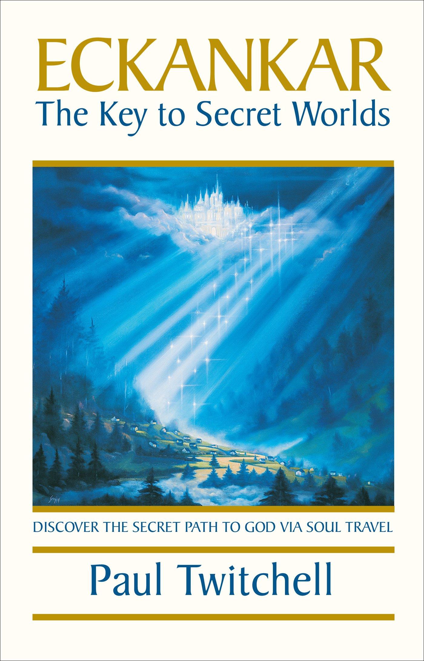 ECKANKAR  The Key To Secret Worlds  English Edition