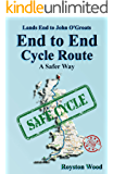 Land's End to John O'Groats - End to End Cycle Route - A Safer Way