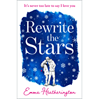 Rewrite the Stars: The heart-warming and page-turning Christmas romance of 2019