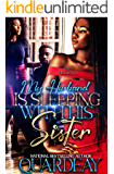 My Husband Is Sleeping With His Sister : A Standalone Novel