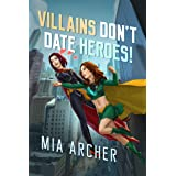 Villains Don't Date Heroes! (Night Terror Book 1)