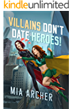 Villains Don't Date Heroes!