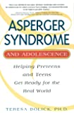 Asperger Syndrome and Adolescence: Helping Preteens & Teens Get Ready for the Real World