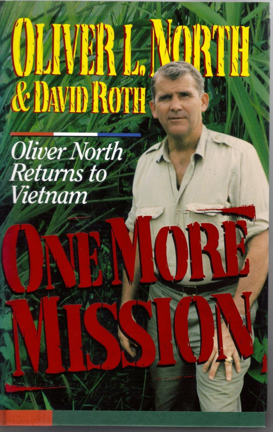 One More Mission: Oliver North Returns to Vietnam
