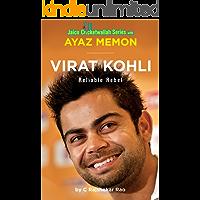 Virat Kohli: Reliable Rebel