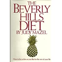 The Beverly Hills Diet ~ How to be as thin as you like for the rest of your life