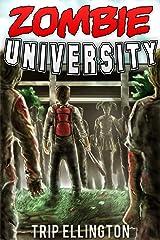 Zombie University: How I Survived the Zombie Apocalypse Kindle Edition