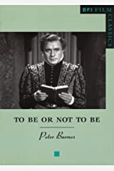 To Be or Not to Be (BFI Film Classics) Paperback