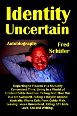 Identity Uncertain: Autobiography Kindle Edition
