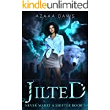 Jilted: A Wolf Shifter Paranormal Romance (Never Marry a Shifter Book 1)