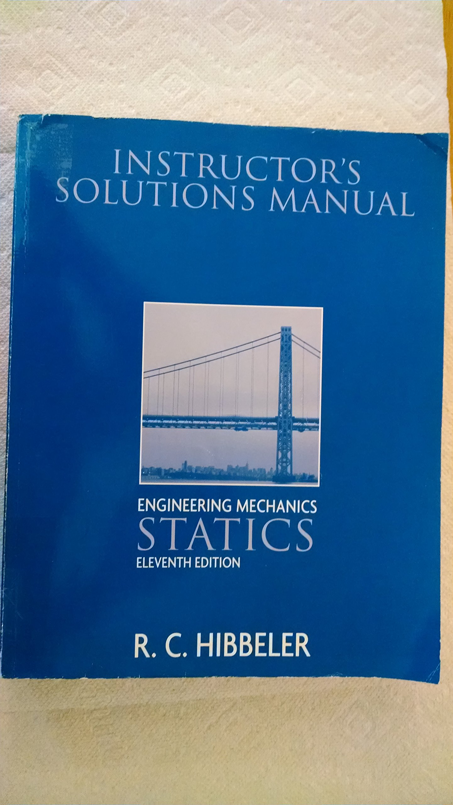 Instructor's Solutions Manual Engineering Mechanics Statics (11th Edition)  (VOLUME ONE ONLY): R. C. Hibbeler: Amazon.com: Books