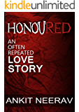 Honoured - An Often Repeated Love Story (Love Stories from India Book 1)