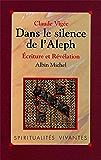 Dans le silence de l'Aleph : Écriture et révélation