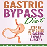 Gastric Bypass Diet: Step by Step Guide to
