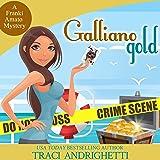 Galliano Gold: Franki Amato Mysteries, Book 5