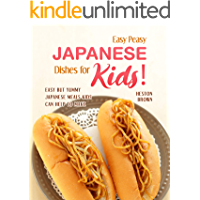 Easy Peasy Japanese Dishes for Kids: Easy but Yummy Japanese Meals Kids Can Help to Make (English Edition)
