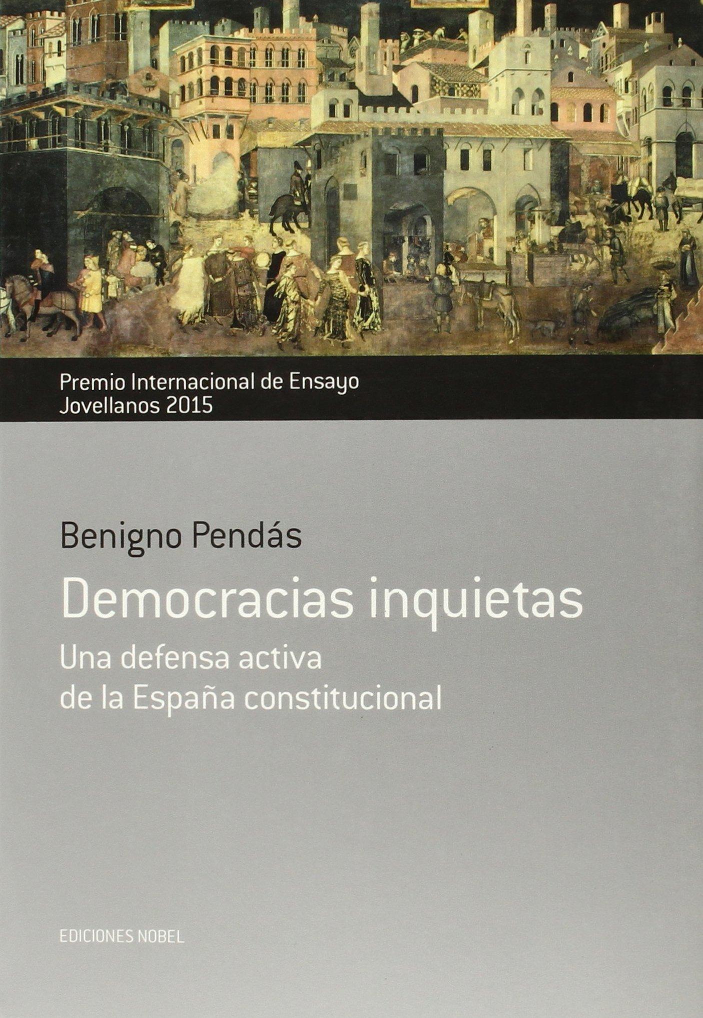 Democracias inquietas. Una defensa activa de la España ...