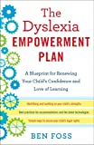 Dyslexia Empowerment Plan: A Blueprint for Renewing Your Child's Confidence and Love of Learning