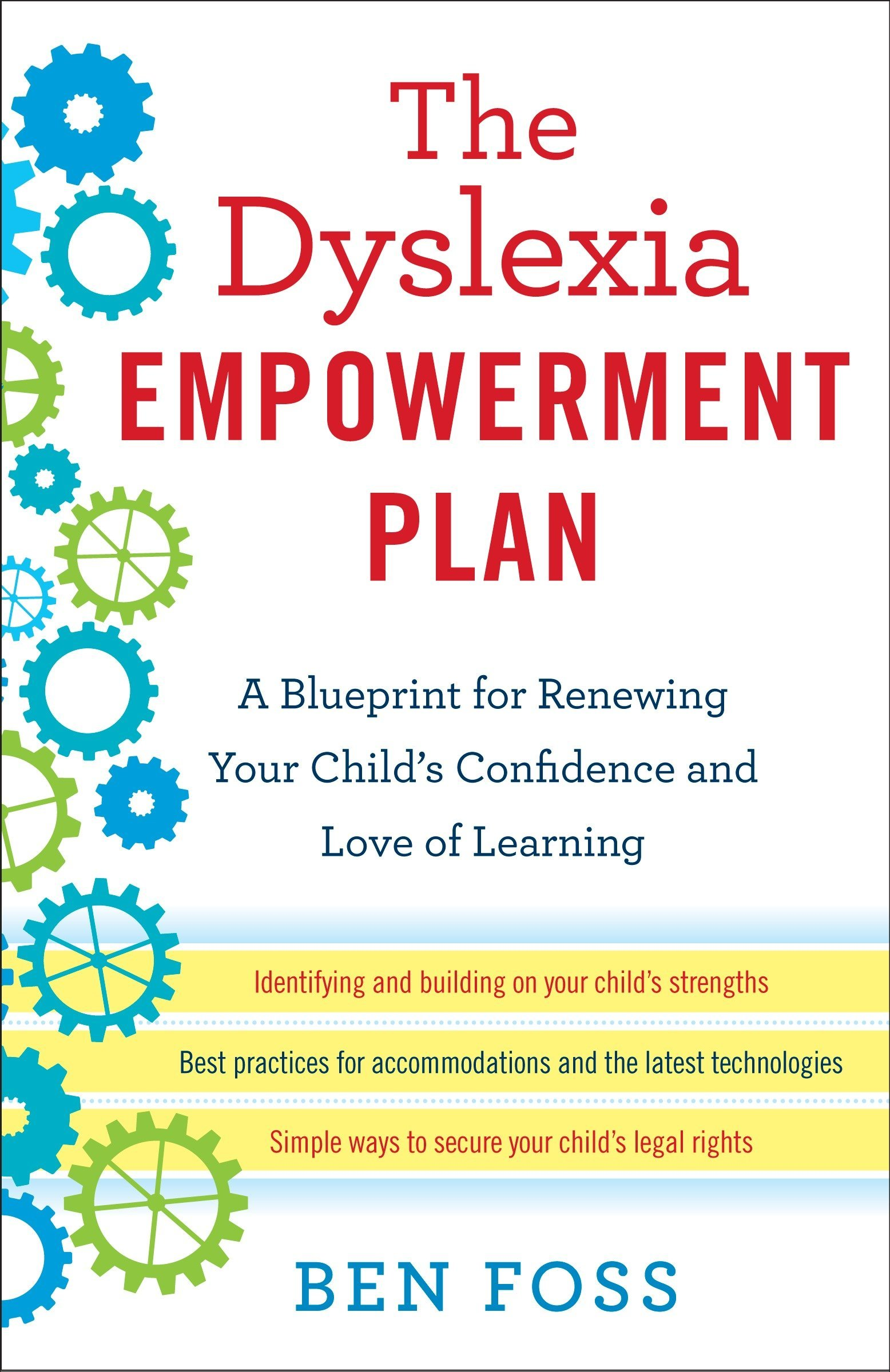 The Dyslexia Empowerment Plan A Blueprint For Renewing Your Childs Confidence And Love Of Learning Ben Foss 9780345541253 Amazon Com Books