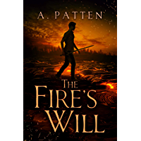 The Fire's Will: A Dark Fantasy Dystopian Adventure (Light and Dark Series Book 1) (English Edition)