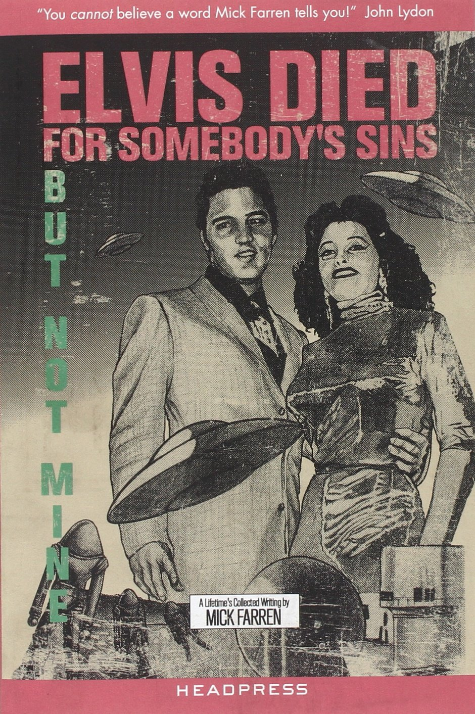 Download Elvis Died For Somebody's Sins But Not Mine: A Lifetime's Collected Writing ebook