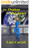 The Orphan in Near-Space (The Space Orphan Book 2)