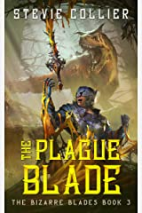 The Plague Blade (The Bizarre Blades Book 3) Kindle Edition
