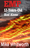 EMP: 12-Years-Old And Alone