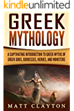 Greek Mythology: A Captivating Introduction to Greek Myths of Greek Gods, Goddesses, Heroes, and Monsters
