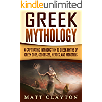Greek Mythology: A Captivating Introduction to Greek Myths of Greek Gods, Goddesses, Heroes, and Monsters