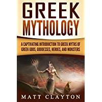 Greek Mythology: A Captivating Introduction to Greek Myths of Greek Gods, Goddesses, Heroes, and Monsters (English Edition)