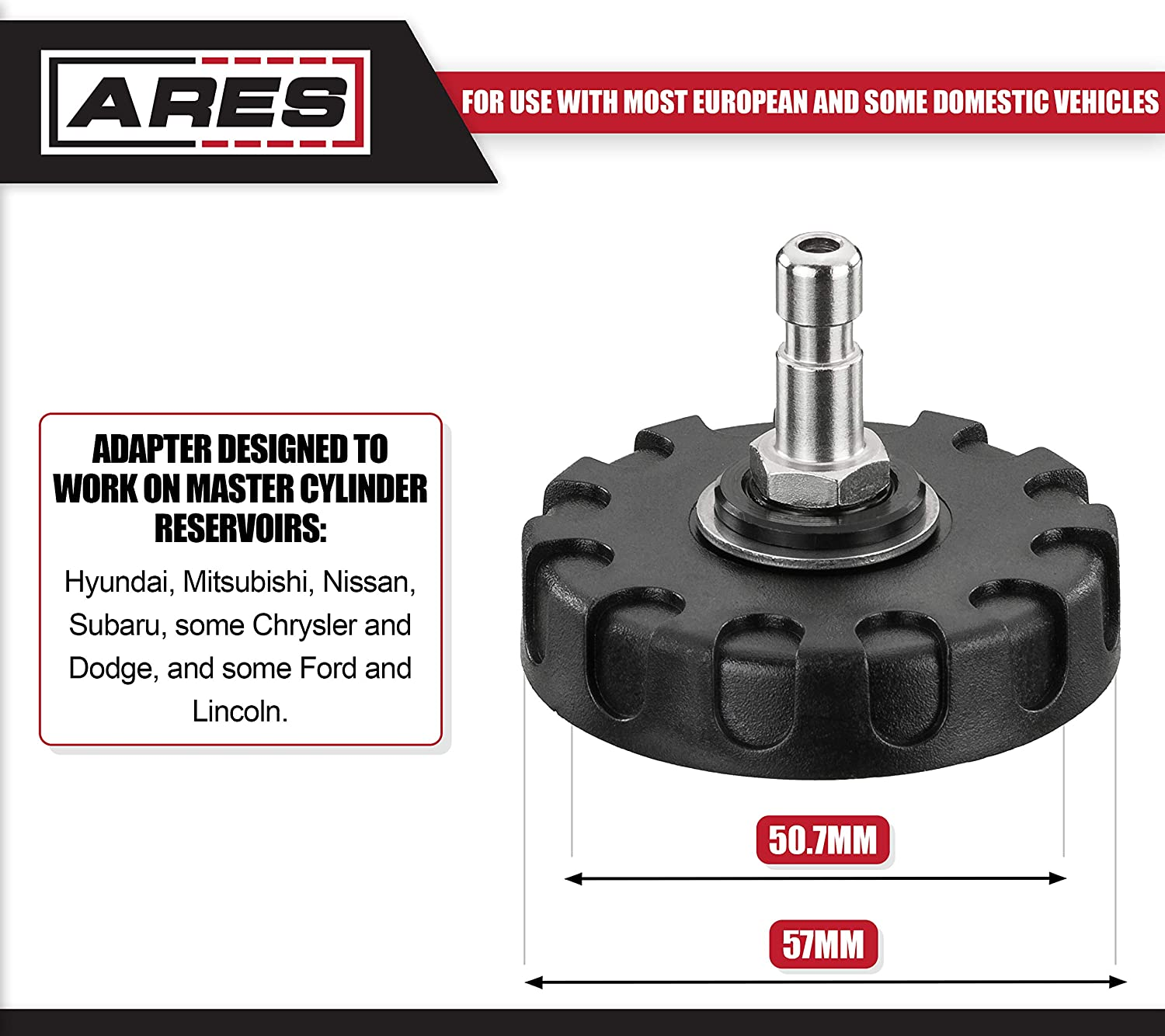 Use with Brake Fluid Bleeders Use with Most Imported and Some Domestic Vehicles ARES 18002-50.7mm Master Cylinder Adapter