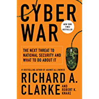 Cyber War: The Next Threat to National Security and What to Do About It (English Edition)