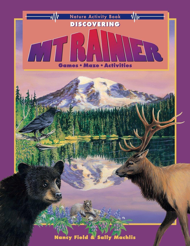 Read Online Discovering Mt. Rainier: Nature Activity Book pdf epub