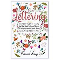 Lettering: Hand Lettering Workbook, Step by Step Guide to Modern Calligraphy and Create Your Own Beautiful Lettered…