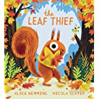 The Leaf Thief: (The Perfect Fall Book for Children and Toddlers)
