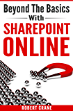Beyond the Basics With SharePoint Online