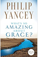 What's So Amazing About Grace? Kindle Edition