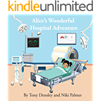 Alice's Wonderful Hospital Adventure (Hospital Adventures Book 2)