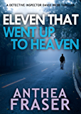 Eleven That Went up to Heaven (DCI Webb Mystery Book 15)