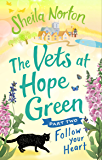 The Vets at Hope Green: Part Two: Follow Your Heart
