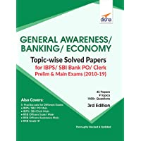 General Awareness, Banking & Economy Topic-wise Solved Papers for IBPS/ SBI Bank PO/ Clerk Prelim & Main Exam (2010-19)