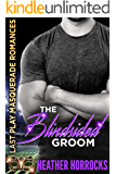 The Blindsided Groom: Last Play Masquerade Romances Book 4