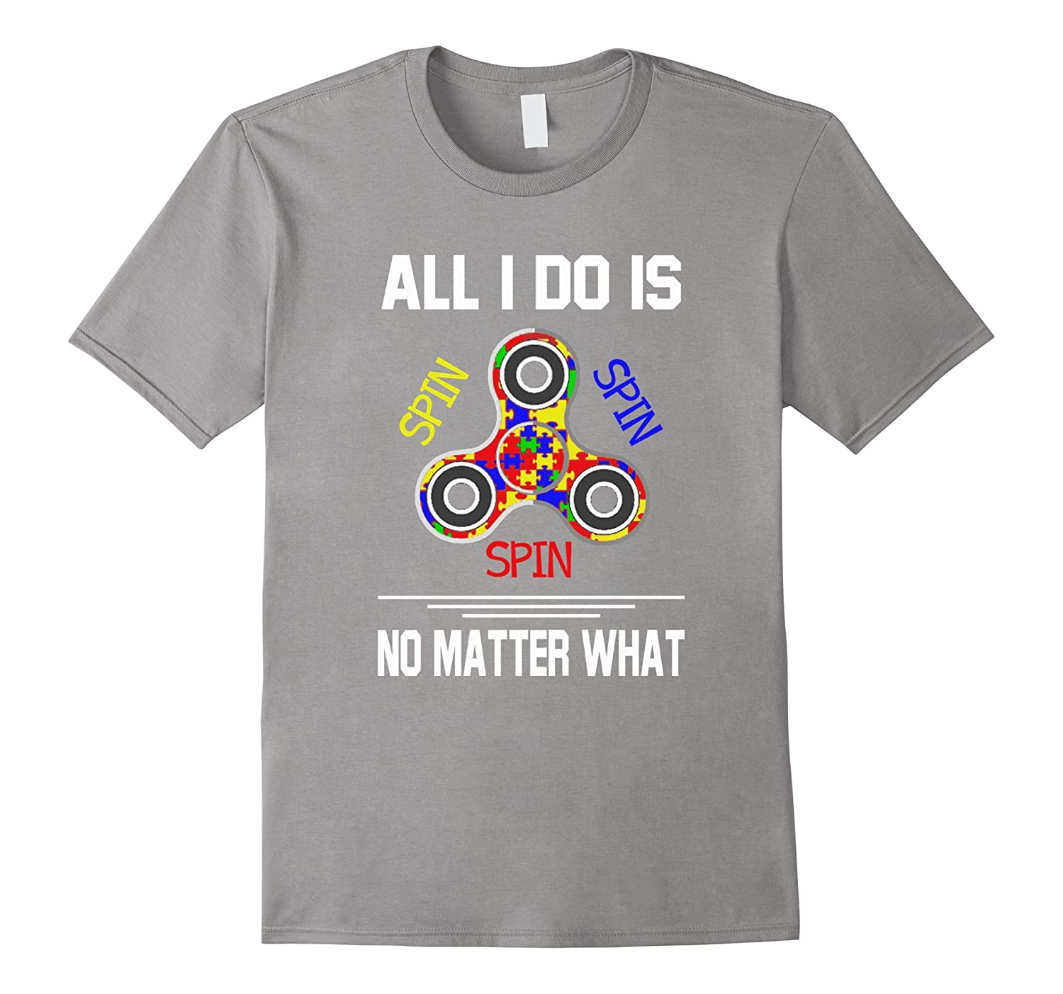 All i do is spin spin spin no matter what T-shirt-Art