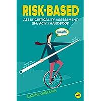 Risk-Based Asset Criticality Assessment Handbook