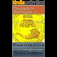 Numismática: como colecionar moedas, cédulas e medalhas