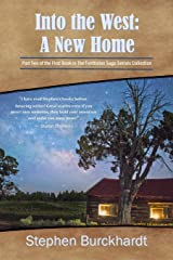 Into the West: A New Home: Part Two of Book One in The Territories Saga Serials (Into the West Saga Serial) (Volume 2) Paperback