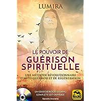 Le pouvoir de guérison spirituelle: Auto-guérison chamanique et régénération. Avec Un CD de méditations guidées