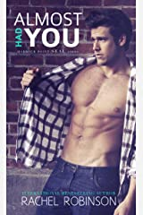 Almost Had You: A Southern Navy SEAL meets Virgin Romance Kindle Edition