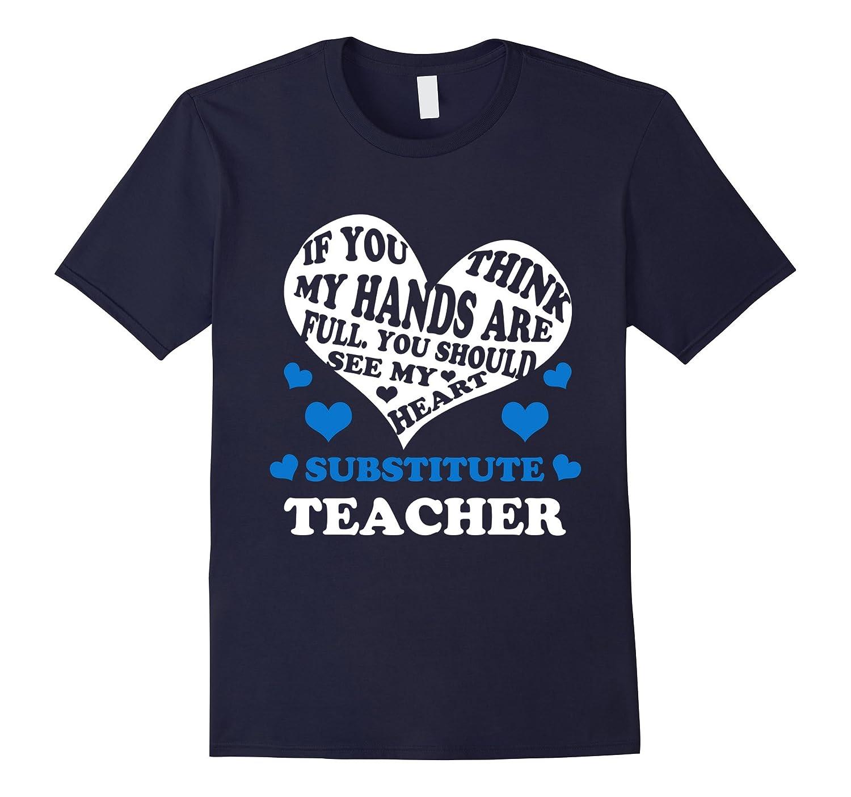 Substitute Teacher with Heart Perfect Teachers Gift T-Shirt-TD